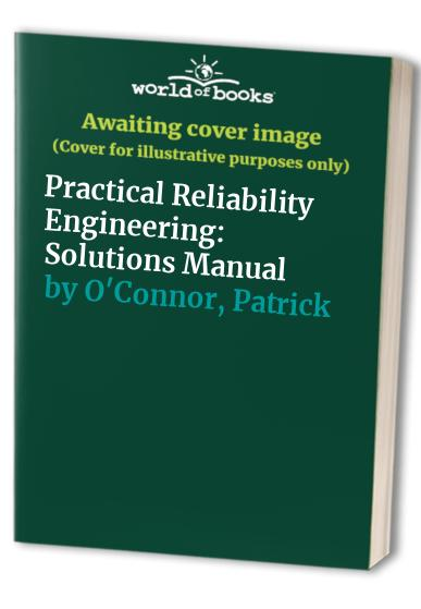 practical reliability engineering solutions manual oconnor